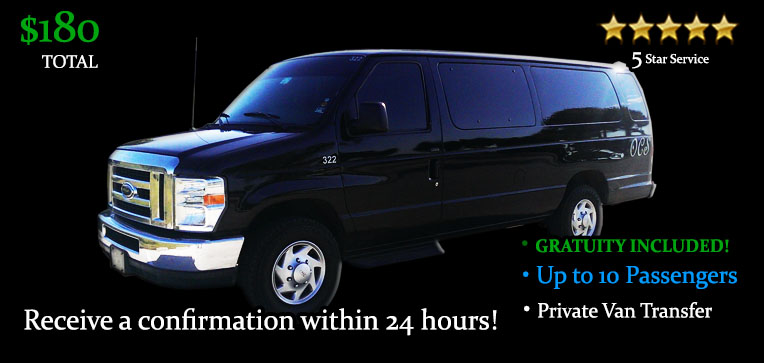 Book this One Way 10 Passenger Van Transfer - It's Only $180.00 TOTAL! Including Gratuity