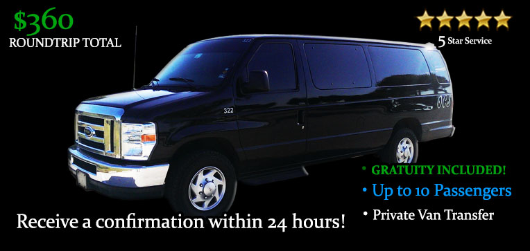 Book this Round-Trip Van Transfers - It's Only $360.00 TOTAL! Including Gratuity